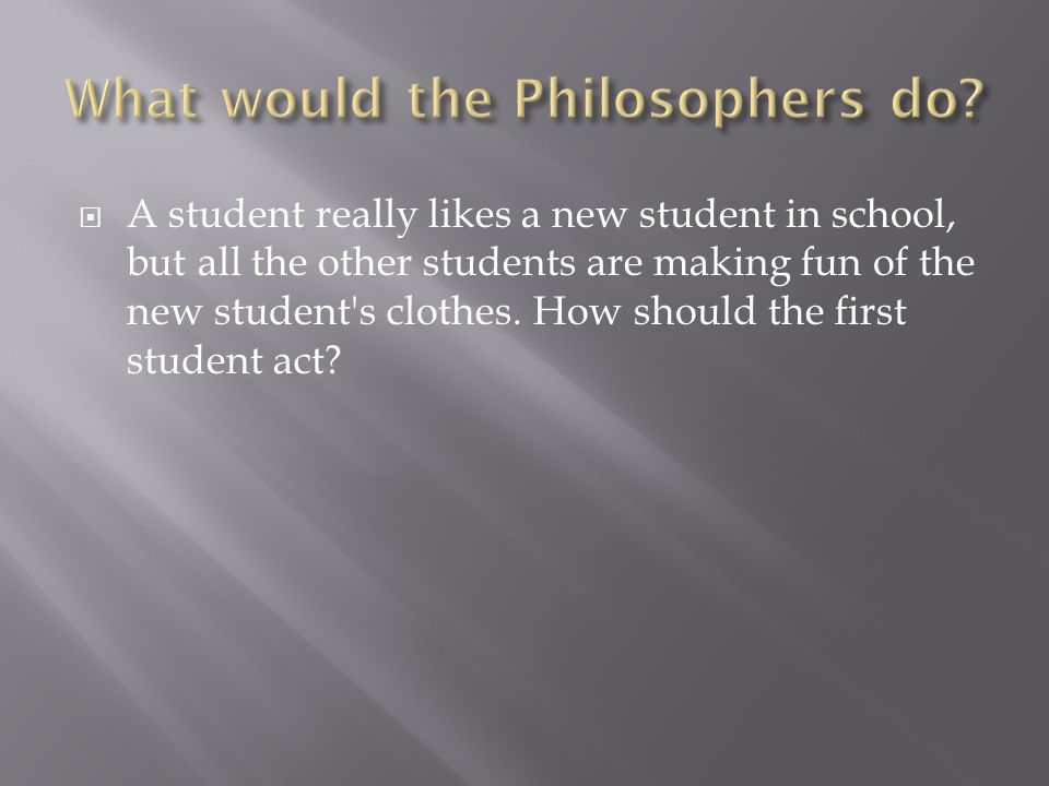 What would the Philosophers do
