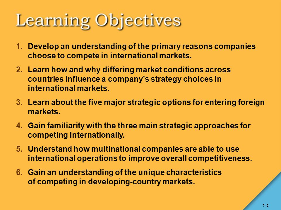 Develop an understanding of the primary reasons companies choose to compete in international markets.