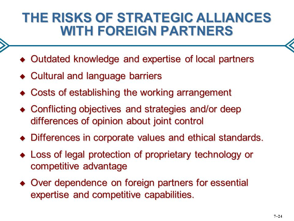 THE RISKS OF STRATEGIC ALLIANCES WITH FOREIGN PARTNERS