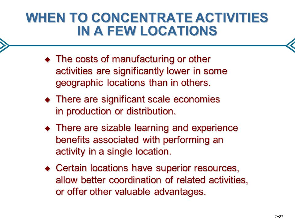 WHEN TO CONCENTRATE ACTIVITIES IN A FEW LOCATIONS