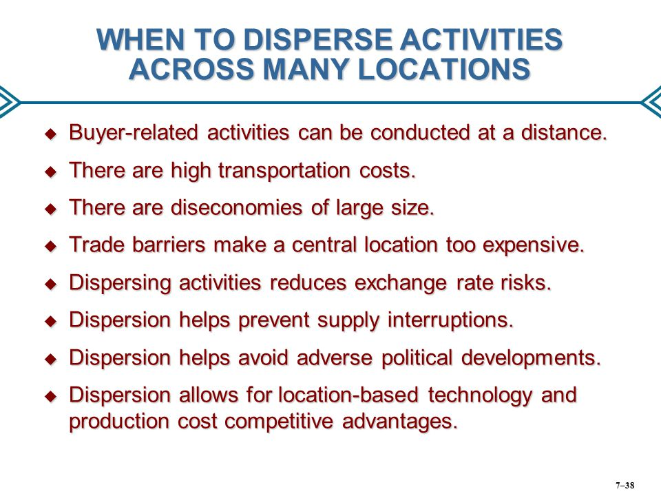 WHEN TO DISPERSE ACTIVITIES ACROSS MANY LOCATIONS