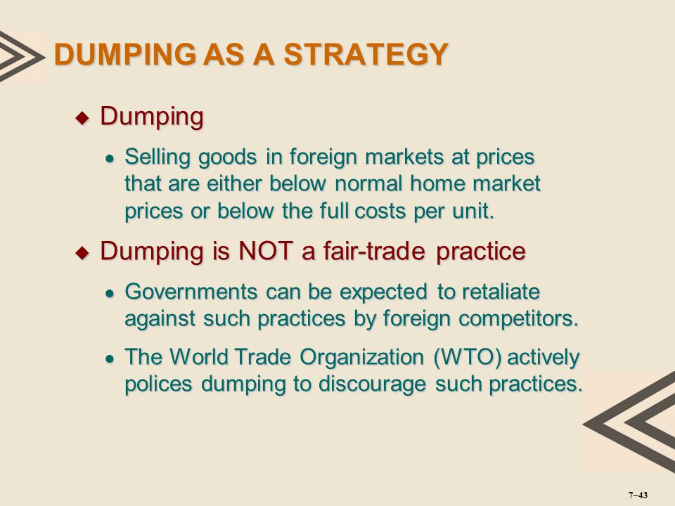 DUMPING AS A STRATEGY Dumping Dumping is NOT a fair-trade practice