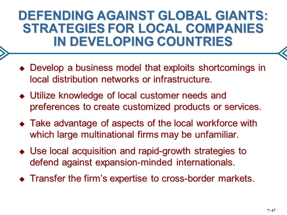 DEFENDING AGAINST GLOBAL GIANTS: STRATEGIES FOR LOCAL COMPANIES IN DEVELOPING COUNTRIES