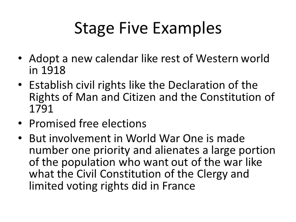 Stage Five Examples Adopt a new calendar like rest of Western world in 1918.