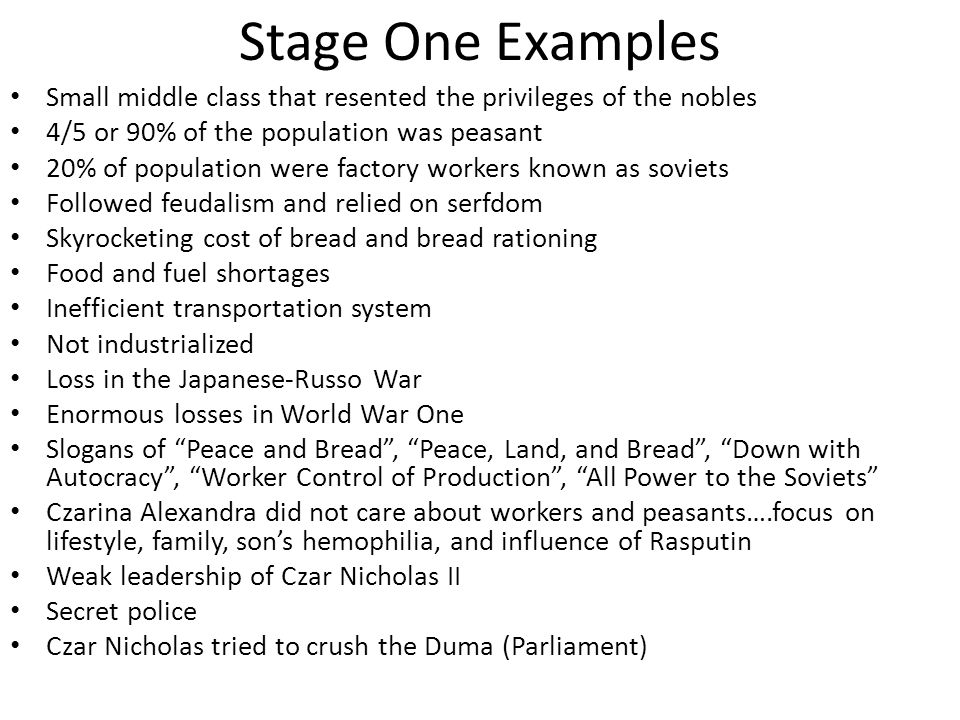 Stage One Examples Small middle class that resented the privileges of the nobles. 4/5 or 90% of the population was peasant.