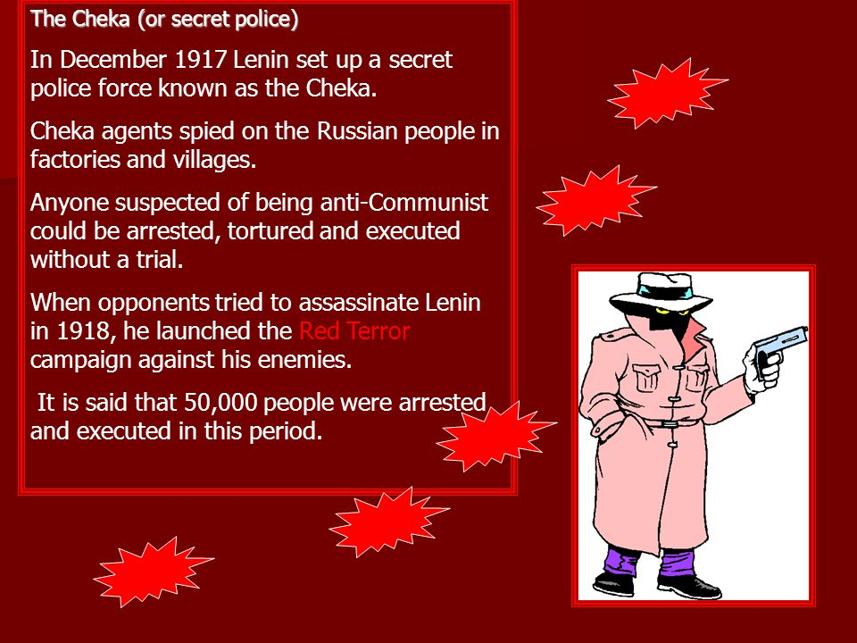 Cheka agents spied on the Russian people in factories and villages.