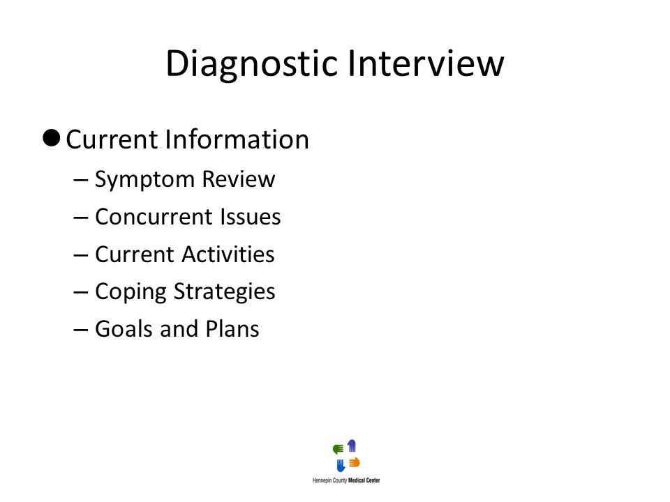 Diagnostic Interview Current Information Symptom Review