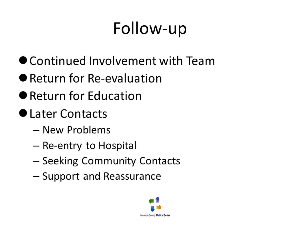 Follow-up Continued Involvement with Team Return for Re-evaluation