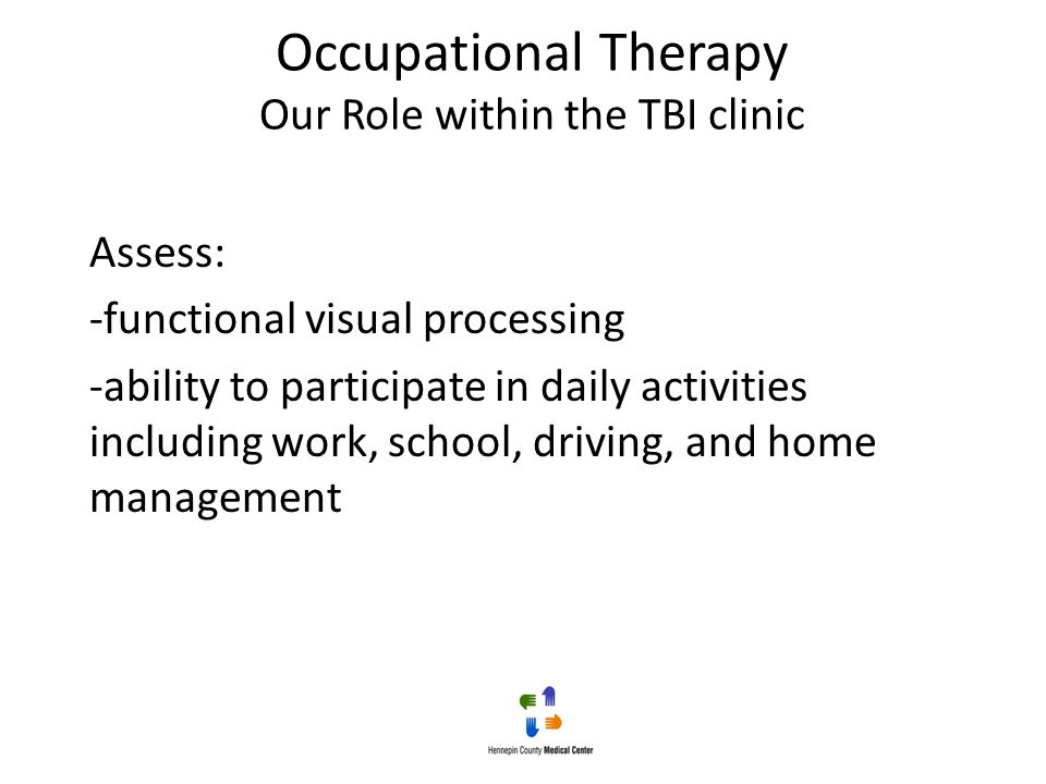 Occupational Therapy Our Role within the TBI clinic