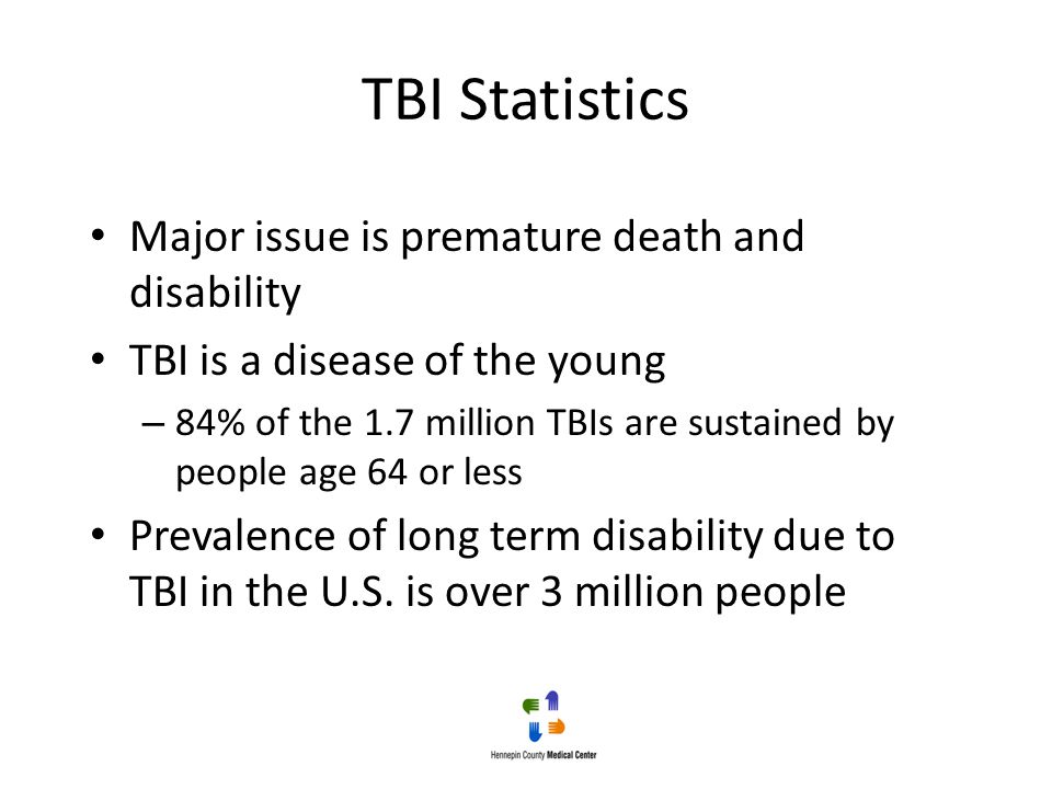 TBI Statistics Major issue is premature death and disability