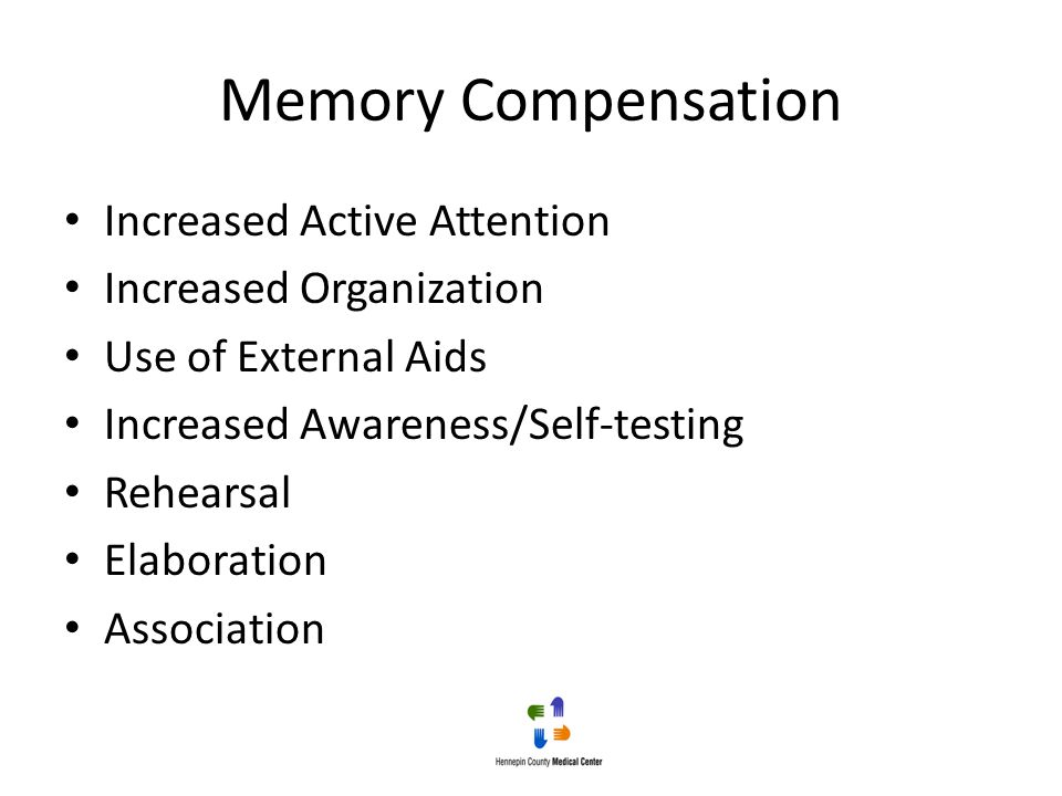 Memory Compensation Increased Active Attention Increased Organization