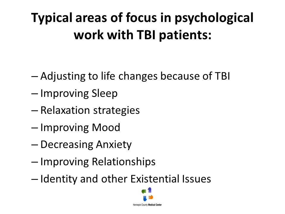 Typical areas of focus in psychological work with TBI patients: