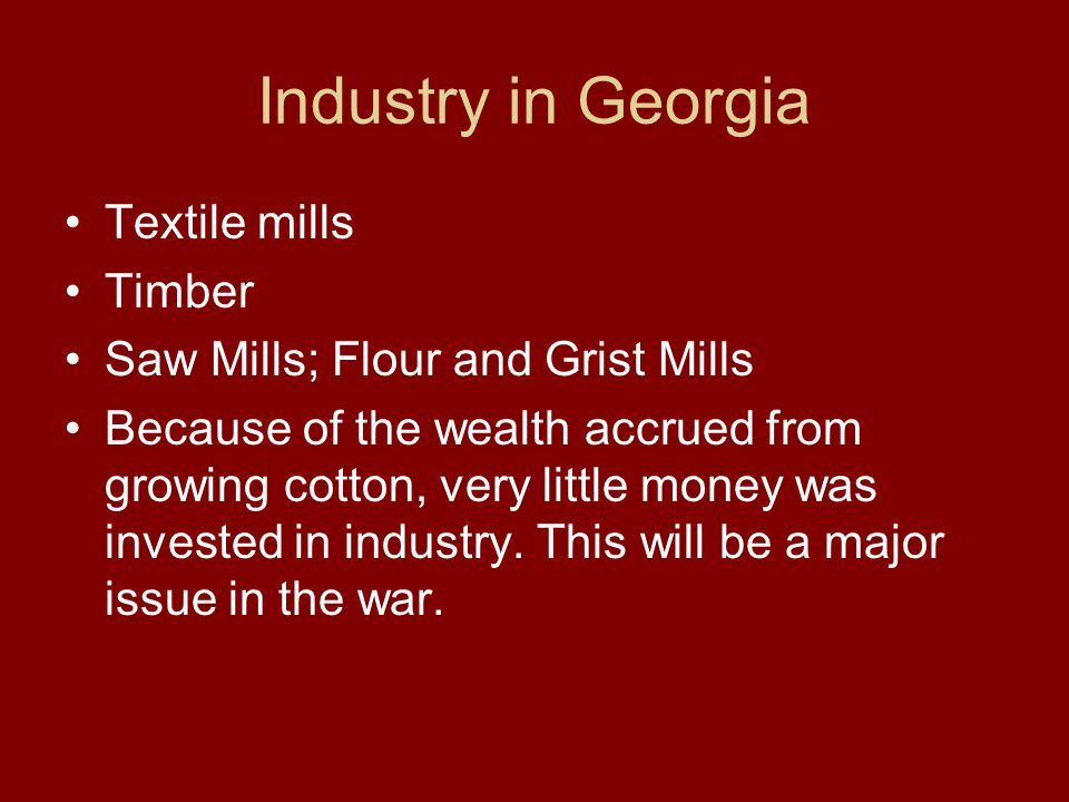Industry in Georgia Textile mills Timber