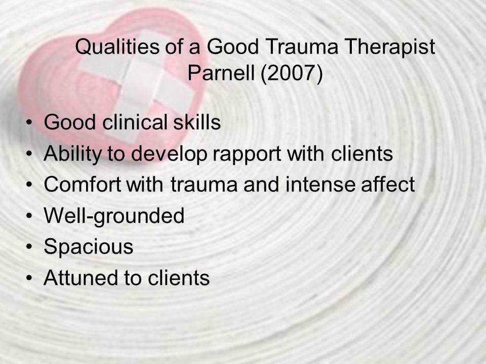 Qualities of a Good Trauma Therapist Parnell (2007)