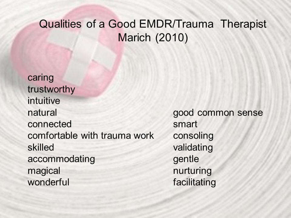 Qualities of a Good EMDR/Trauma Therapist Marich (2010)