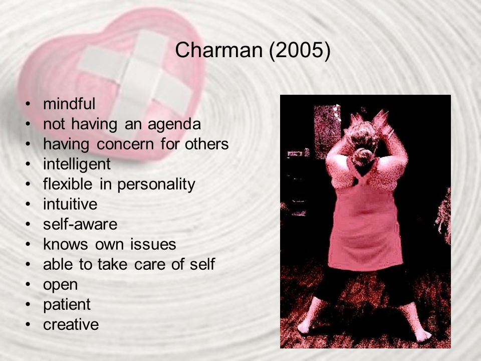 Charman (2005) mindful not having an agenda having concern for others