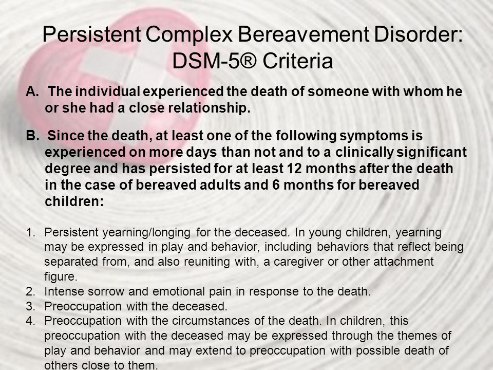 Persistent Complex Bereavement Disorder: DSM-5® Criteria