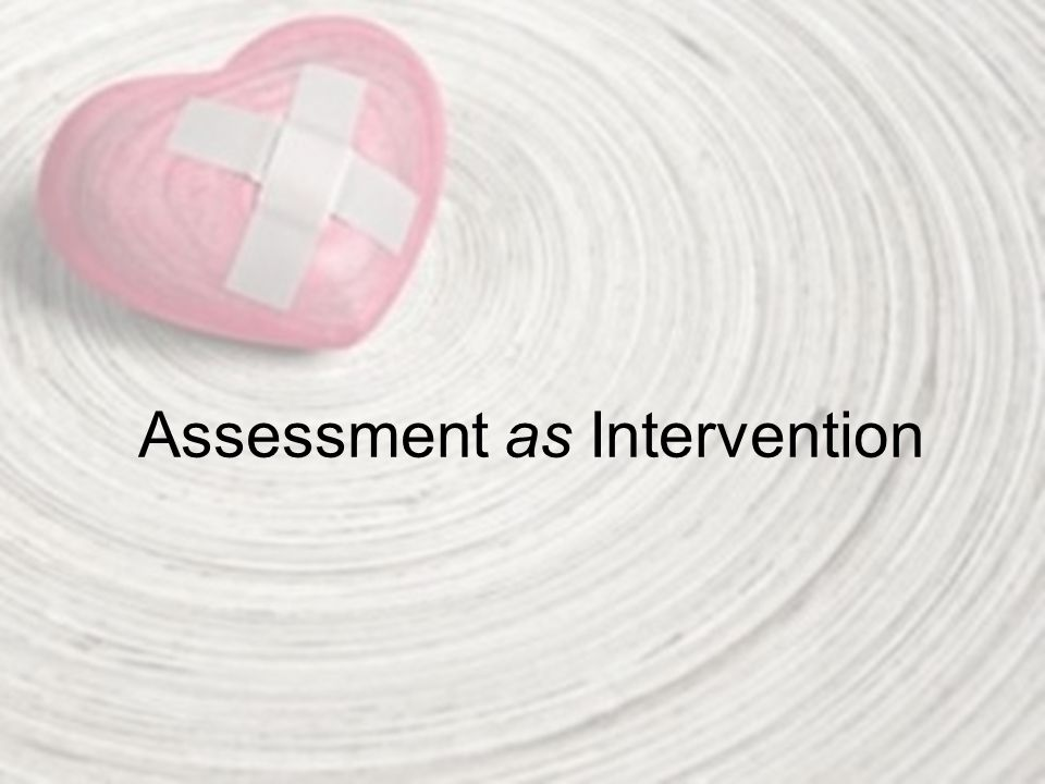 Assessment as Intervention