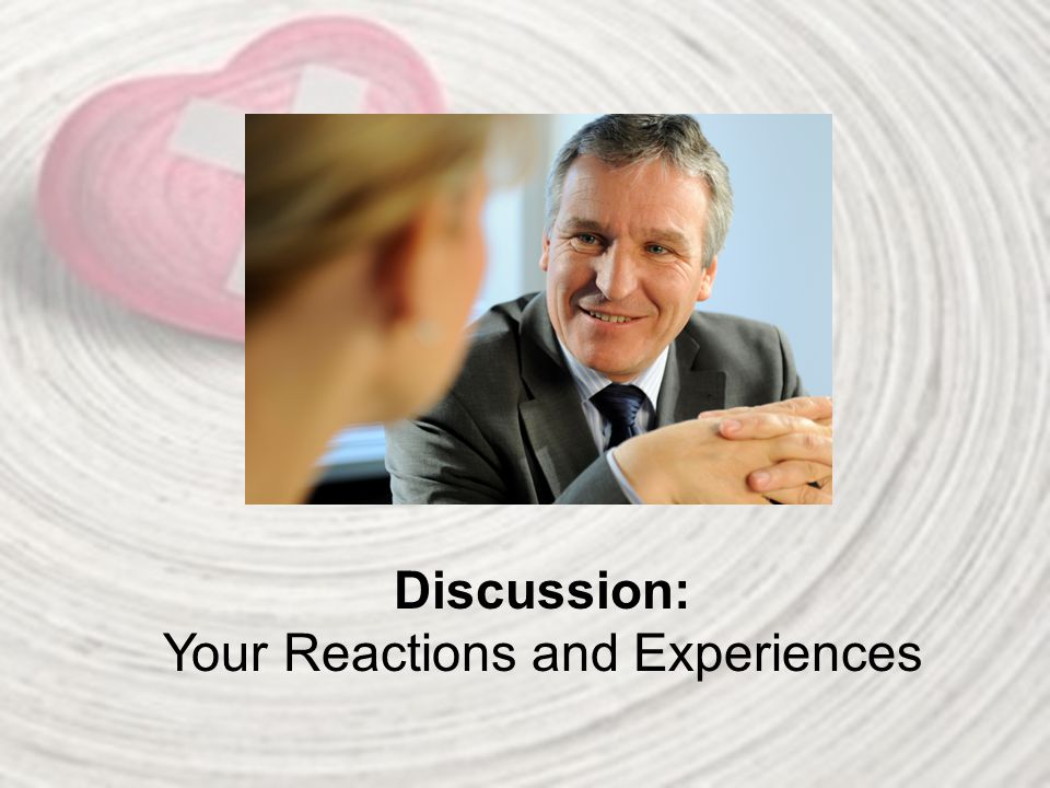 Your Reactions and Experiences