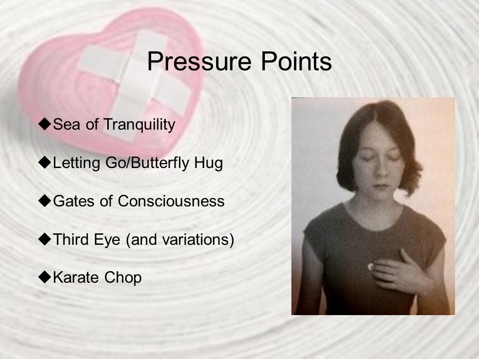 Pressure Points Sea of Tranquility Letting Go/Butterfly Hug