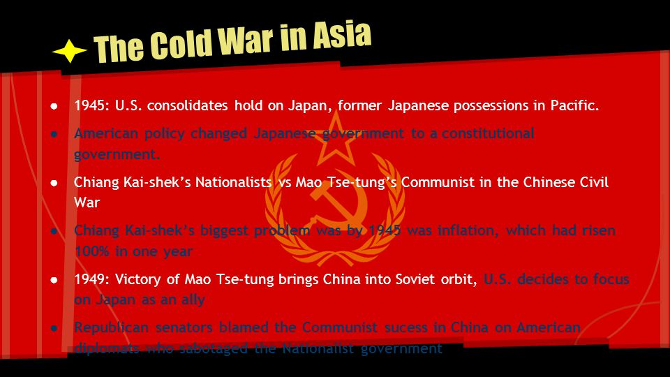The Cold War in Asia 1945: U.S. consolidates hold on Japan, former Japanese possessions in Pacific.