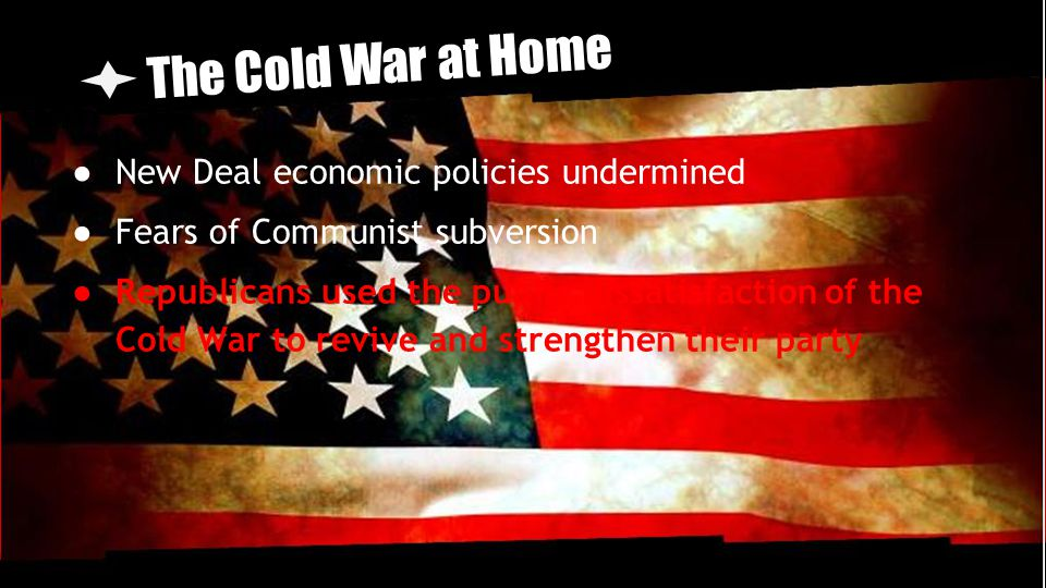 The Cold War at Home New Deal economic policies undermined