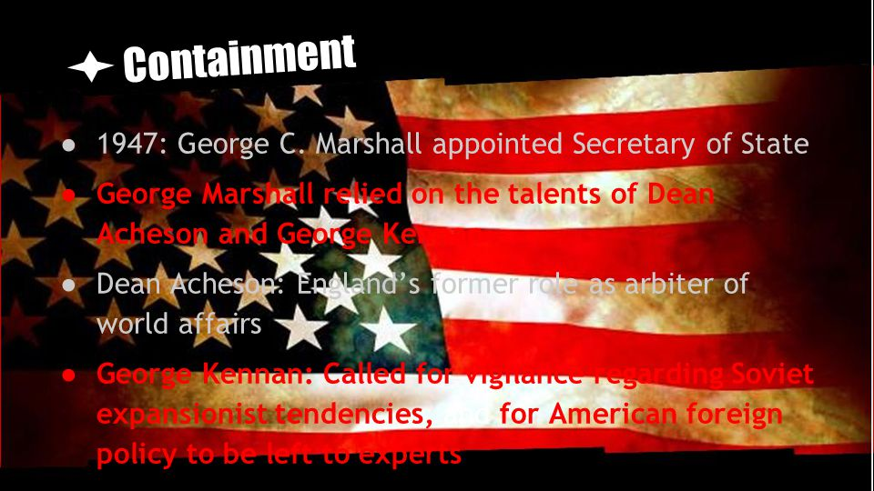 Containment 1947: George C. Marshall appointed Secretary of State