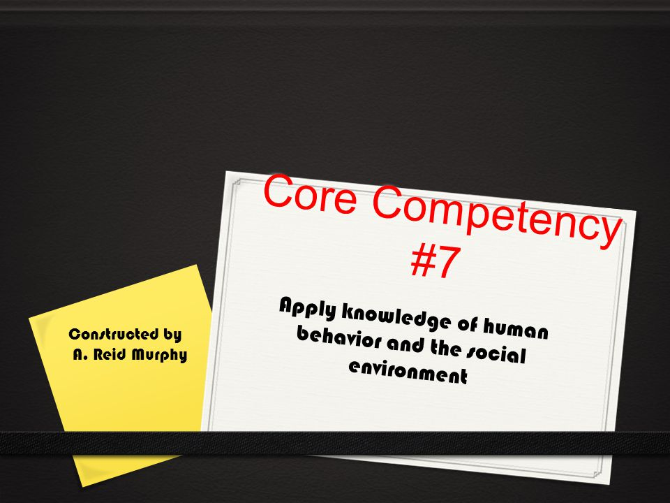 Apply knowledge of human behavior and the social environment