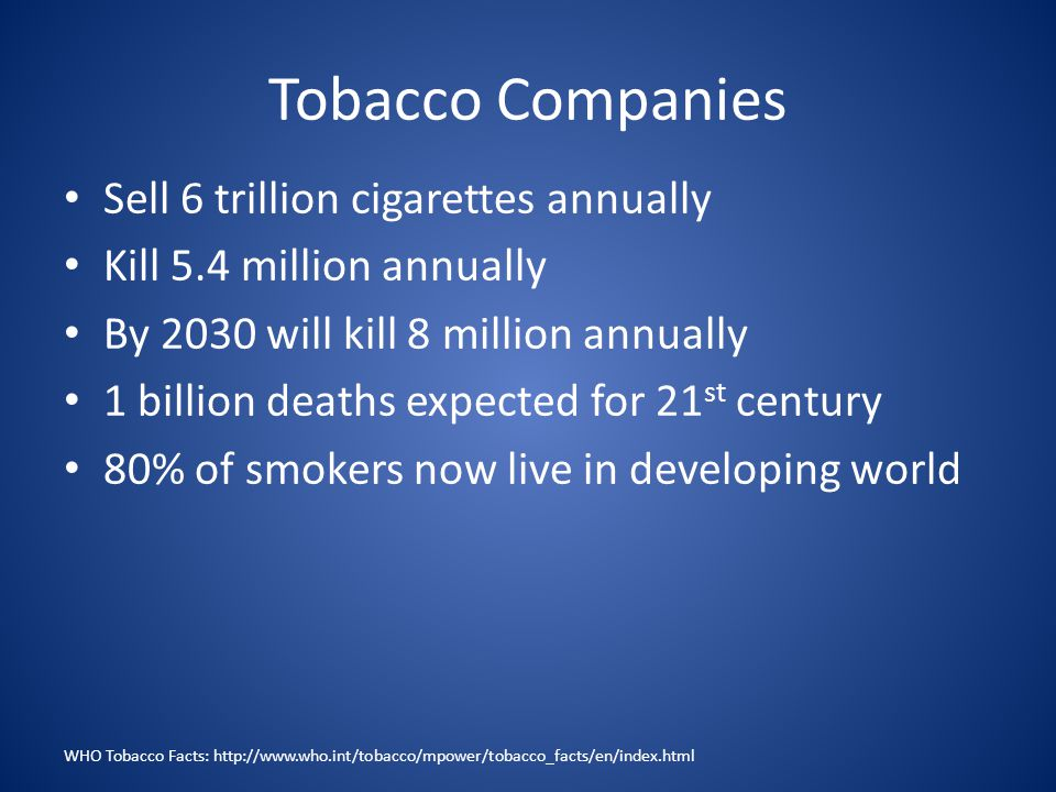 Tobacco Companies Sell 6 trillion cigarettes annually