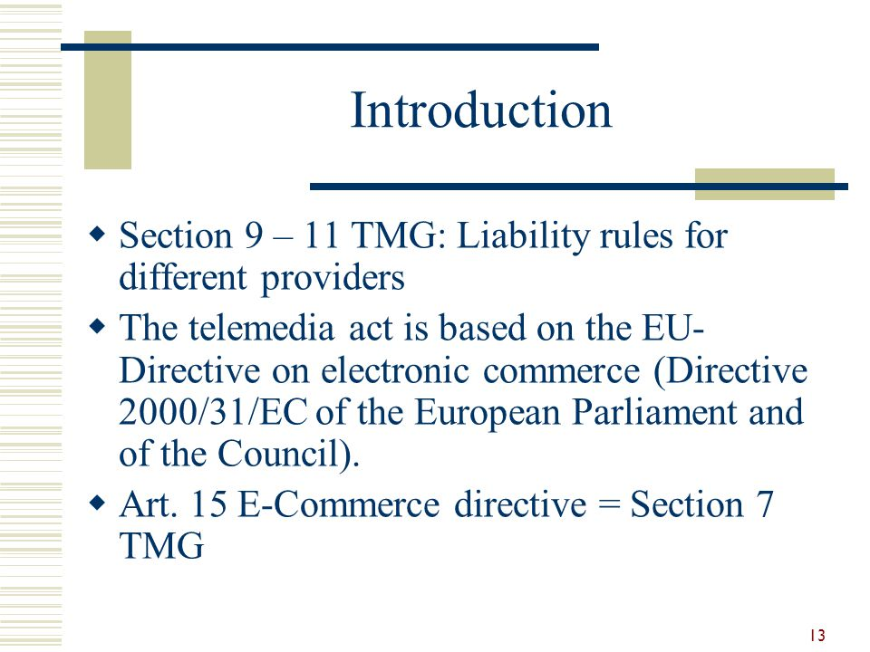 Introduction Section 9 – 11 TMG: Liability rules for different providers.