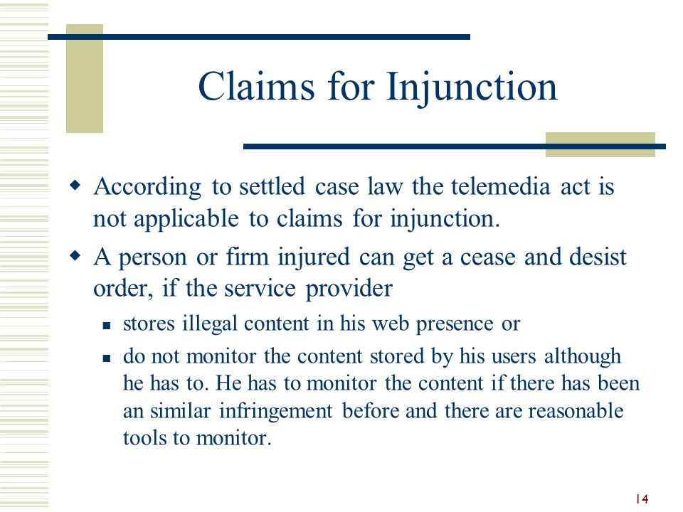 Claims for Injunction According to settled case law the telemedia act is not applicable to claims for injunction.