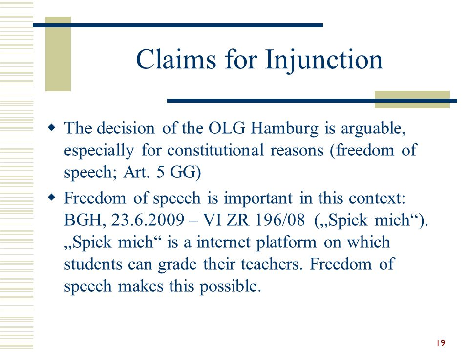 Claims for Injunction The decision of the OLG Hamburg is arguable, especially for constitutional reasons (freedom of speech; Art. 5 GG)