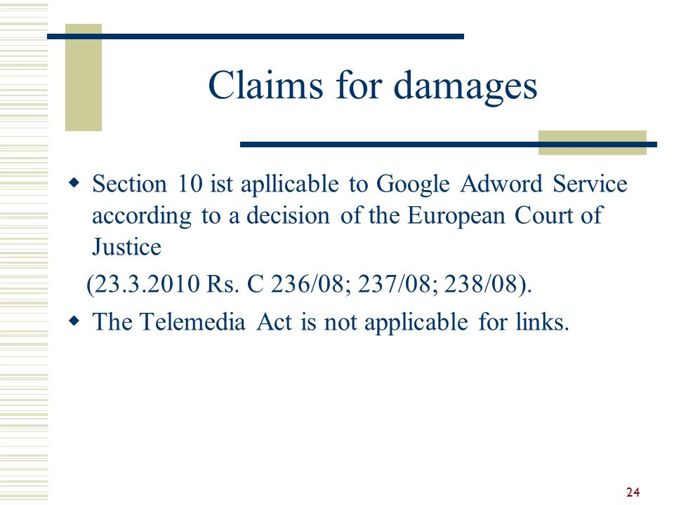 Claims for damages Section 10 ist apllicable to Google Adword Service according to a decision of the European Court of Justice.
