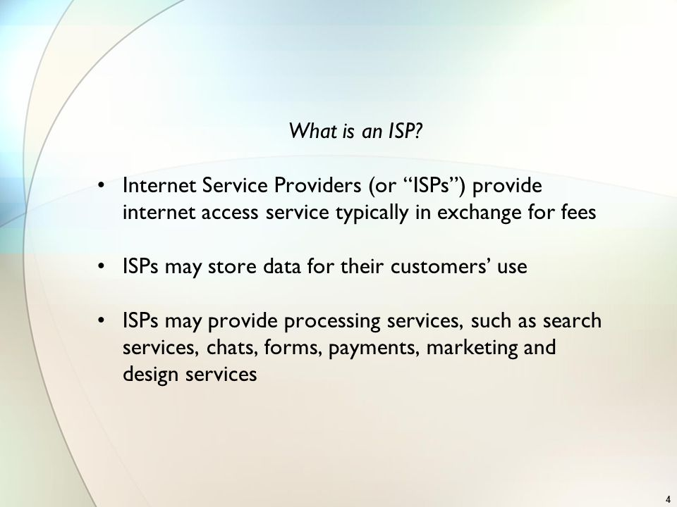 What is an ISP Internet Service Providers (or ISPs ) provide internet access service typically in exchange for fees.