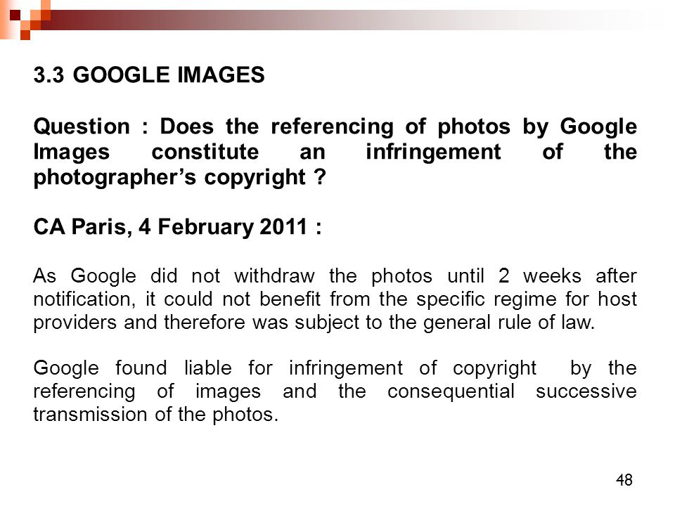 3.3 GOOGLE IMAGES Question : Does the referencing of photos by Google Images constitute an infringement of the photographer's copyright