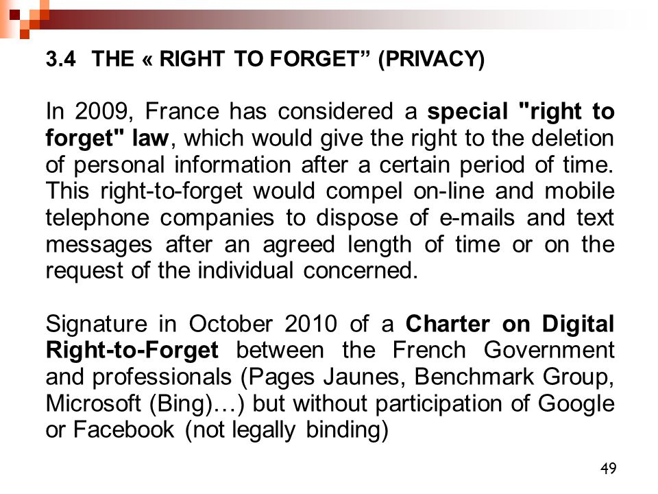 3.4 THE « RIGHT TO FORGET (PRIVACY)‏