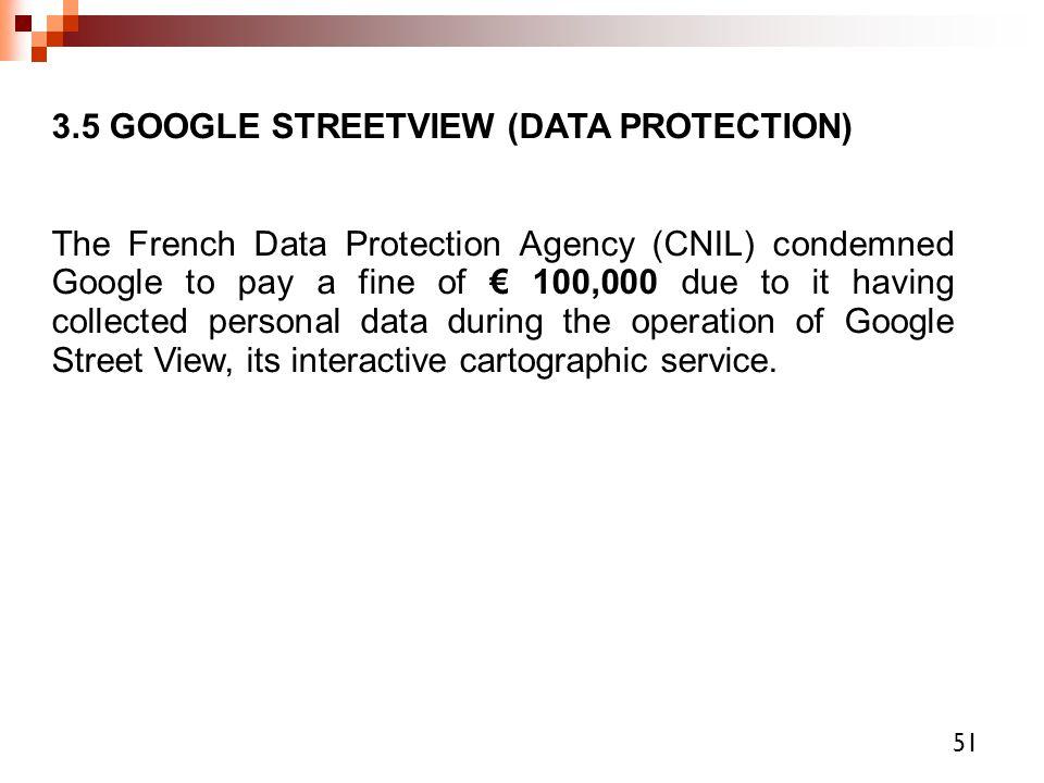 3.5 GOOGLE STREETVIEW (DATA PROTECTION)