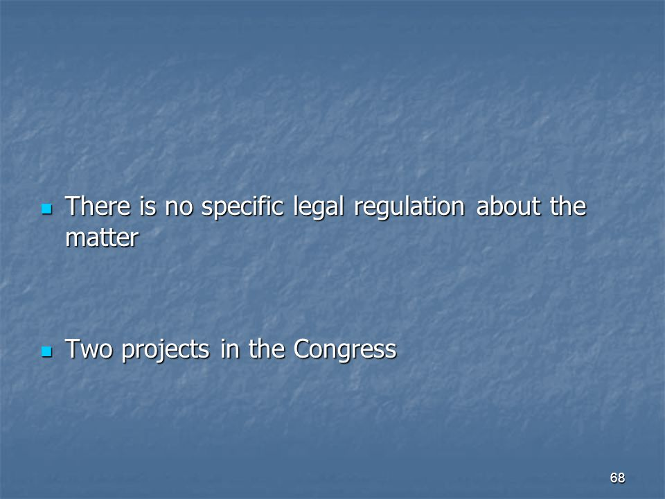 There is no specific legal regulation about the matter
