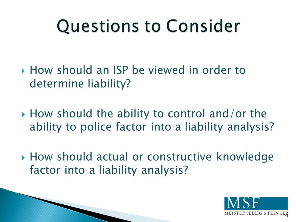 Questions to Consider How should an ISP be viewed in order to determine liability