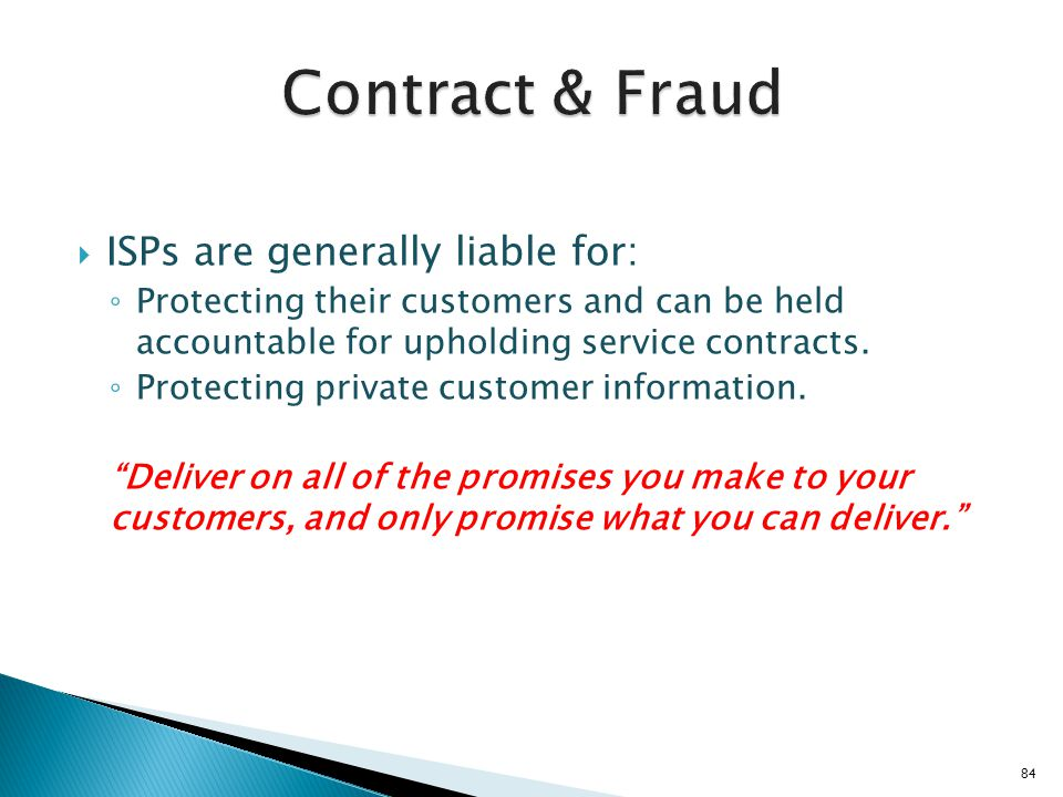 Contract & Fraud ISPs are generally liable for: