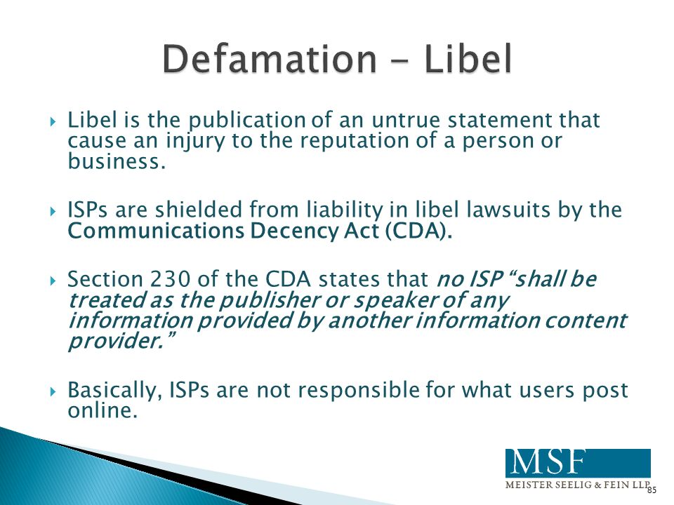Defamation - Libel Libel is the publication of an untrue statement that cause an injury to the reputation of a person or business.