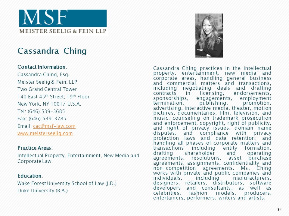 Cassandra Ching Contact Information: Cassandra Ching, Esq. Meister Seelig & Fein, LLP. Two Grand Central Tower.
