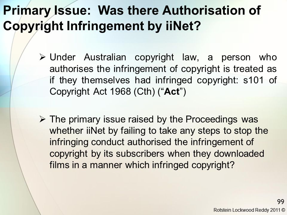 Primary Issue: Was there Authorisation of Copyright Infringement by iiNet
