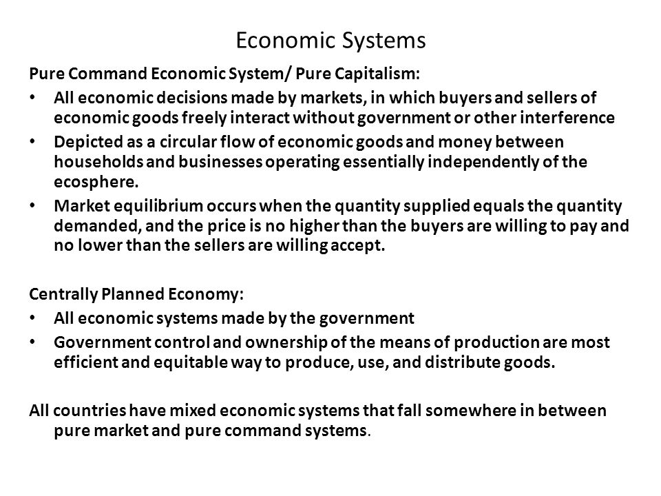 Economic Systems Pure Command Economic System/ Pure Capitalism: