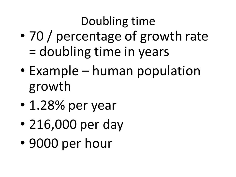 70 / percentage of growth rate = doubling time in years