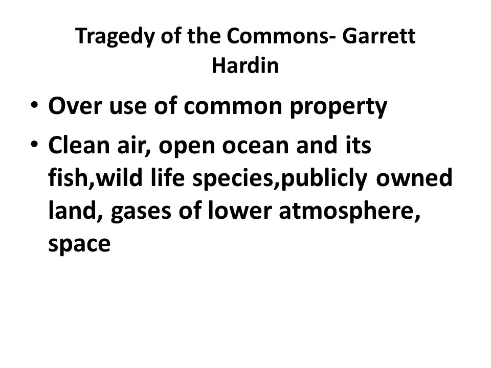 Tragedy of the Commons- Garrett Hardin