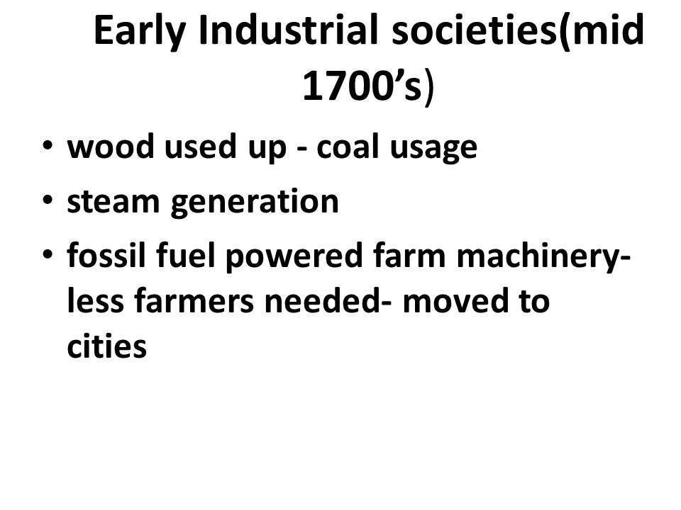 Early Industrial societies(mid 1700's)