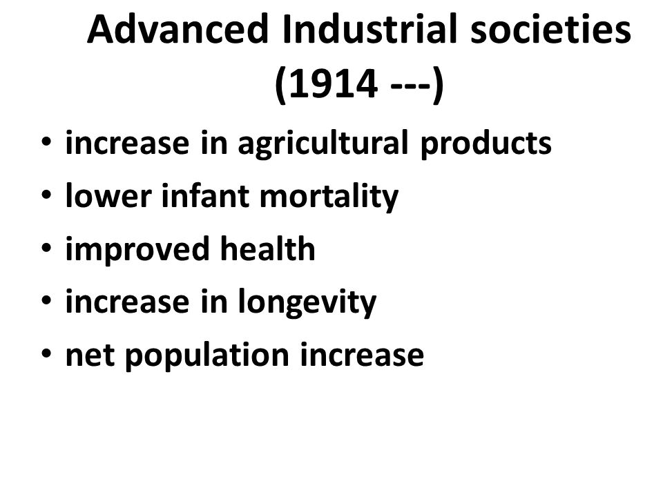 Advanced Industrial societies (1914 ---)