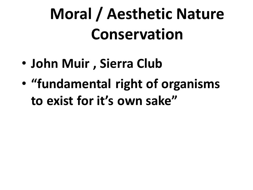 Moral / Aesthetic Nature Conservation