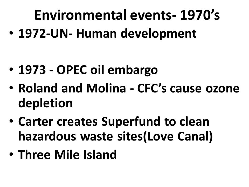 Environmental events- 1970's